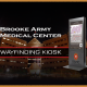 Brooke Army Medical Center (BAMC) provides Interactive Directory Kiosks to the Army's largest medical institution